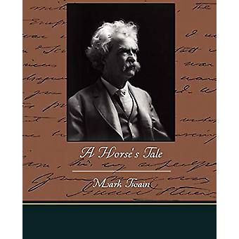 A Horse's Tale by Mark Twain - 9781438526669 Book