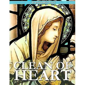 Clean of Heart - Overcoming Habitual Sins Against Purity by Rosemarie