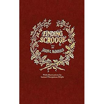 Finding Scrooge - or Another Christmas Carol by Jason C McDonald - 978