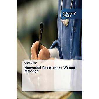 Nonverbal Reactions to Wound Malodor by Baker Gloria - 9783639716788