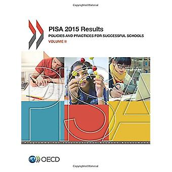 PISA 2015 Results - Vol. 2 - Policies and Practices for Successful Scho