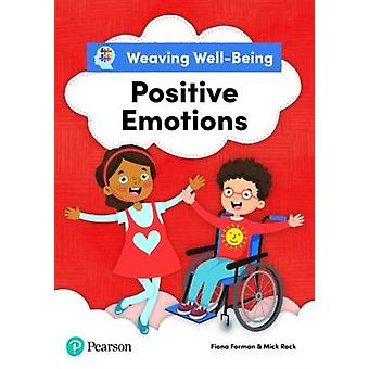 Weaving WellBeing Positive Emotions Pupil Book by Fiona FormanMick Rock