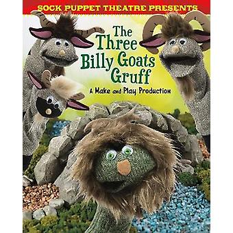 Sock Puppet Theatre Sock Puppet Theatre Presents The Three Billy Goats Gruff A Make  Play Production
