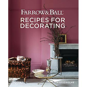 Farrow and Ball  Recipes for Decorating by Joa Studholme & Charlotte Crosby & Photographs by James Merrell