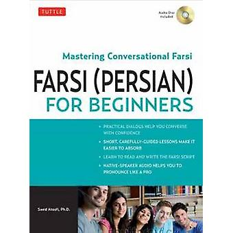 Farsi Persian for Beginners by Atoofi & Saeid
