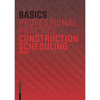 Basics Construction Scheduling by Bert Bielefeld