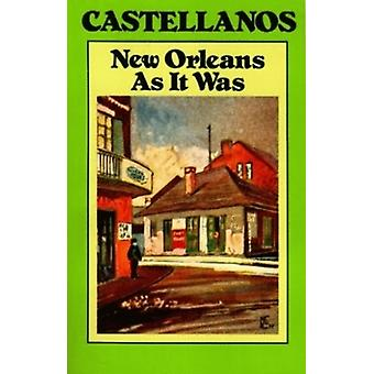 New Orleans as It Was by Henry Castellanos