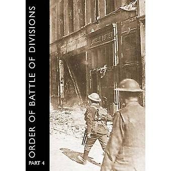 Order of Battle of Divisions Part 4 The Army Council Ghqs Armies and Corps Including Tank Corps. by Becke & Major A. F.