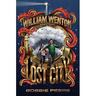 William Wenton og Lost City 3 af Bobbie Peers & Oversat af Tara F Chace
