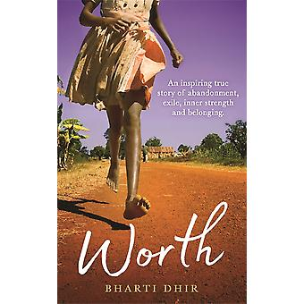 Worth An Inspiring True Story of Abandonment Exile Inner Strength and Belonging