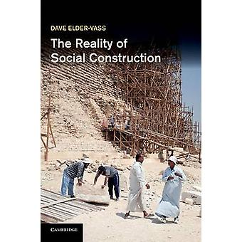 The Reality of Social Construction by Dave Elder Vass