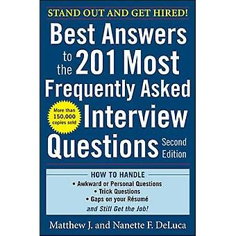 Best Answers to the 201 Most Frequently Asked Interview Ques by Matthew DeLuca