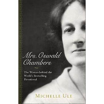 La signora Oswald Chambers - la donna dietro Devoti bestseller mondiali