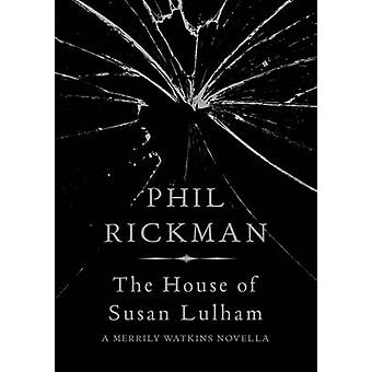 The House of Susan Lulham (Main) by Phil Rickman - 9781782397557 Book