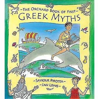 Orchard boken av första grekiska myter av Saviour Pirotta - Jan Lewis