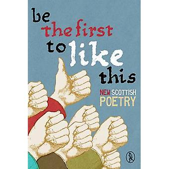 Be the First to Like This - New Scottish Poetry by Colin Waters - Liz
