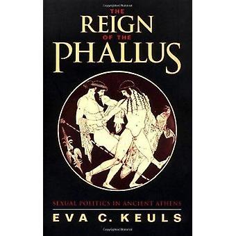Царствование фаллоса - Сексуальная политика в древних Афинах Евы С.