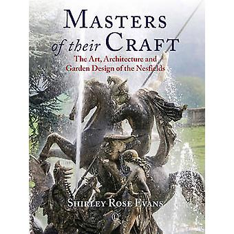 Masters of Their Craft - The Art - Architecture and Garden Design of t