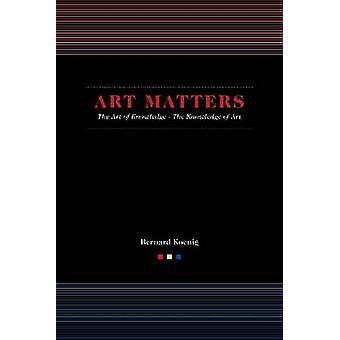 Kunst zaken - de kunst van kennis/de kennis van kunst door Bernard Koe