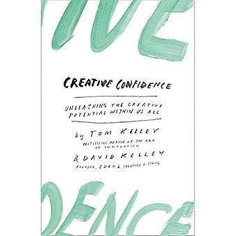 Confiance des créatif: Libérer le potentiel créatif en nous tous