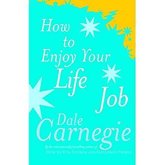 Comment profiter de votre vie et travail