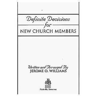 Definite Decisions for New Church Members