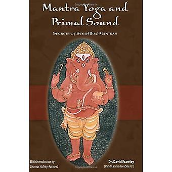 Mantra Yoga and Primal Sound: Secret of Seed