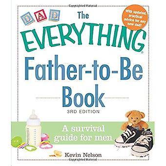 A tudo o pai-de-ser para reservar: Uma sobrevivência guia para homens (tudo (Parenting))