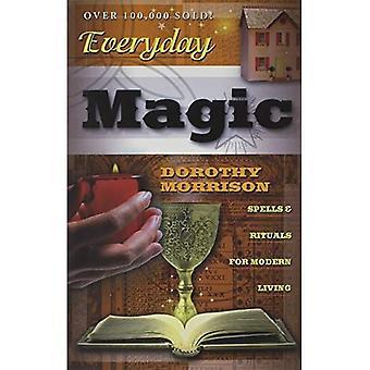 Dagelijks Magic: Spreuken en rituelen voor het moderne leven