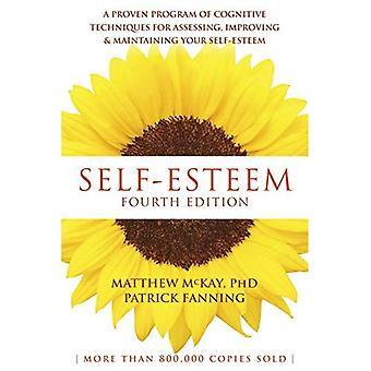 Självkänsla: Ett väl beprövat Program av kognitiva tekniker för att bedöma, att förbättra och underhålla din självkänsla
