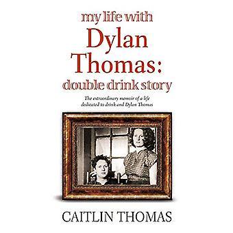 Mitt liv med Dylan Thomas: Dubbelrum Drink berättelse