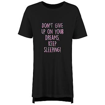 Don't Give Up On Your Dreams Keep Sleeping Nightie