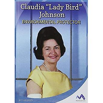 Claudia 'Lady Bird' Johnson: Environmental Protector (Influential First� Ladies)