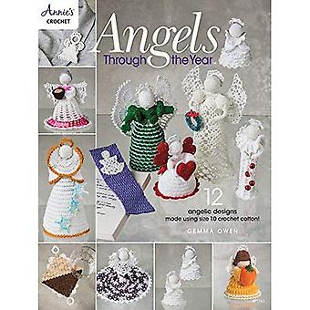 Angels Through The Year: 12 Angelic Designs Made Using Size 10 Crochet Cotton!