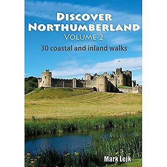Discover Northumberland: 30 Coastal and Inland Walks: Volume 2