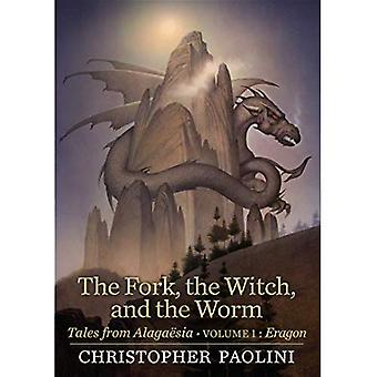 The Fork, the Witch, and the Worm: Tales from Alaga� sia (Volume 1: Eragon)
