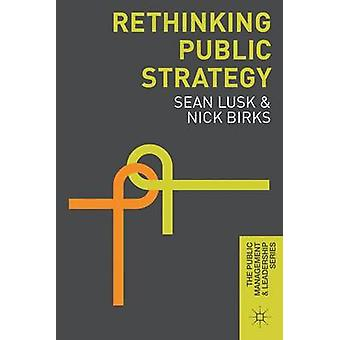 Rethinking Public Strategy by Sean Lusk - Nick Birks - 9781137377562