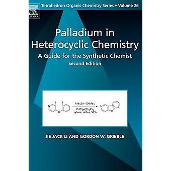Palladium in heterocyclische chemie A handleiding voor de synthetische scheikundige door Li & J & J