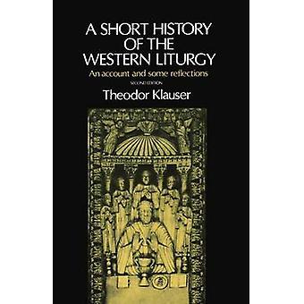 Une brève histoire de la liturgie occidentale par Klauser & Theodor