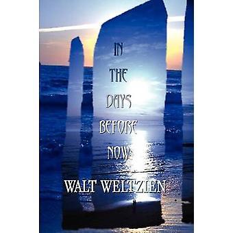 In de dagen vóór nu door Weltzien & Walt