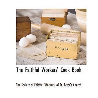 I lavoratori fedeli cucinare libro dalla società dei lavoratori fedeli & di St.