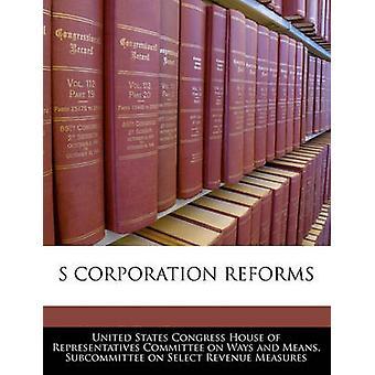 S Corporation hervormingen door de Verenigde Staten Congres huis van vertegenwoordi