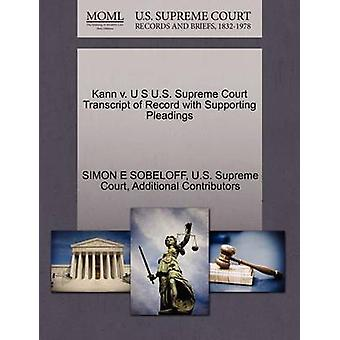 Kann v. U S U.S. Supreme Court Transcript of Record with Supporting Pleadings by SOBELOFF & SIMON E