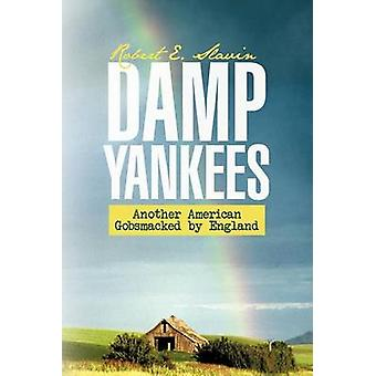 Damp Yankees Another American Gobsmacked by England by Slavin & Robert E.