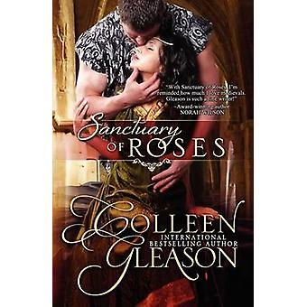 Sanctuary of Roses by Gleason & Colleen