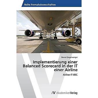 Implementierung einer tasapainotettu tulos kortti in der IT einer Airline Ziegelwanger Daniel