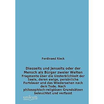 Diesseits Und Jenseits Oder Der Mensch ALS Hamburger Zweier Welten door Rieck & Ferdinand