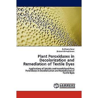 Plante Peroxidases i affarvning og afhjælpning af tekstil farvestoffer af Satar & Niels