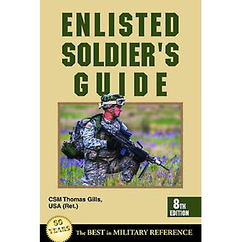 Enlisted Soldier's Guide by Thomas Gills - 9780811736152 Book
