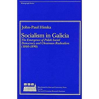 Socialism in Galicia - the Emergence of Polish Social Democracy and Uk